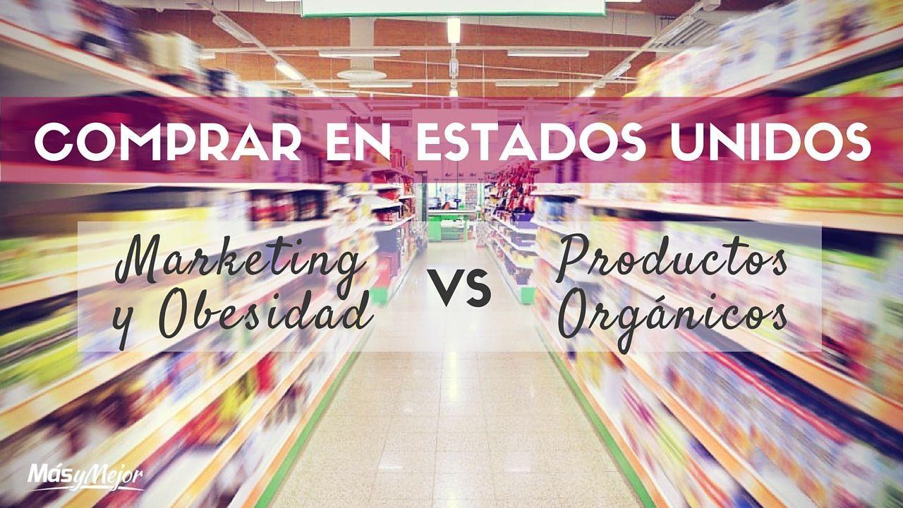 COMPRAR-EN-ESTADOS-UNIDOS-OBESIDAD-MARKETING-PRODUCTOS-ORGANICOS