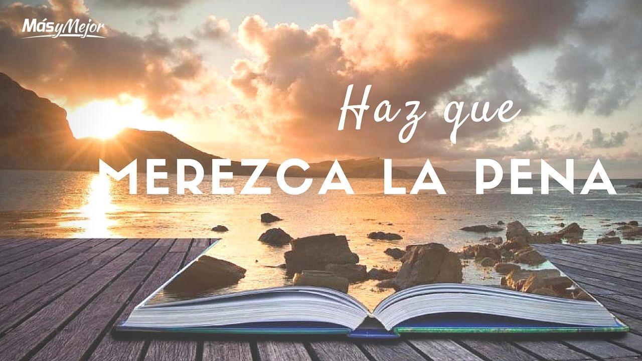 HAZ-QUE-MEREZCA-LA-PENA-HAZ-QUE-CUENTE