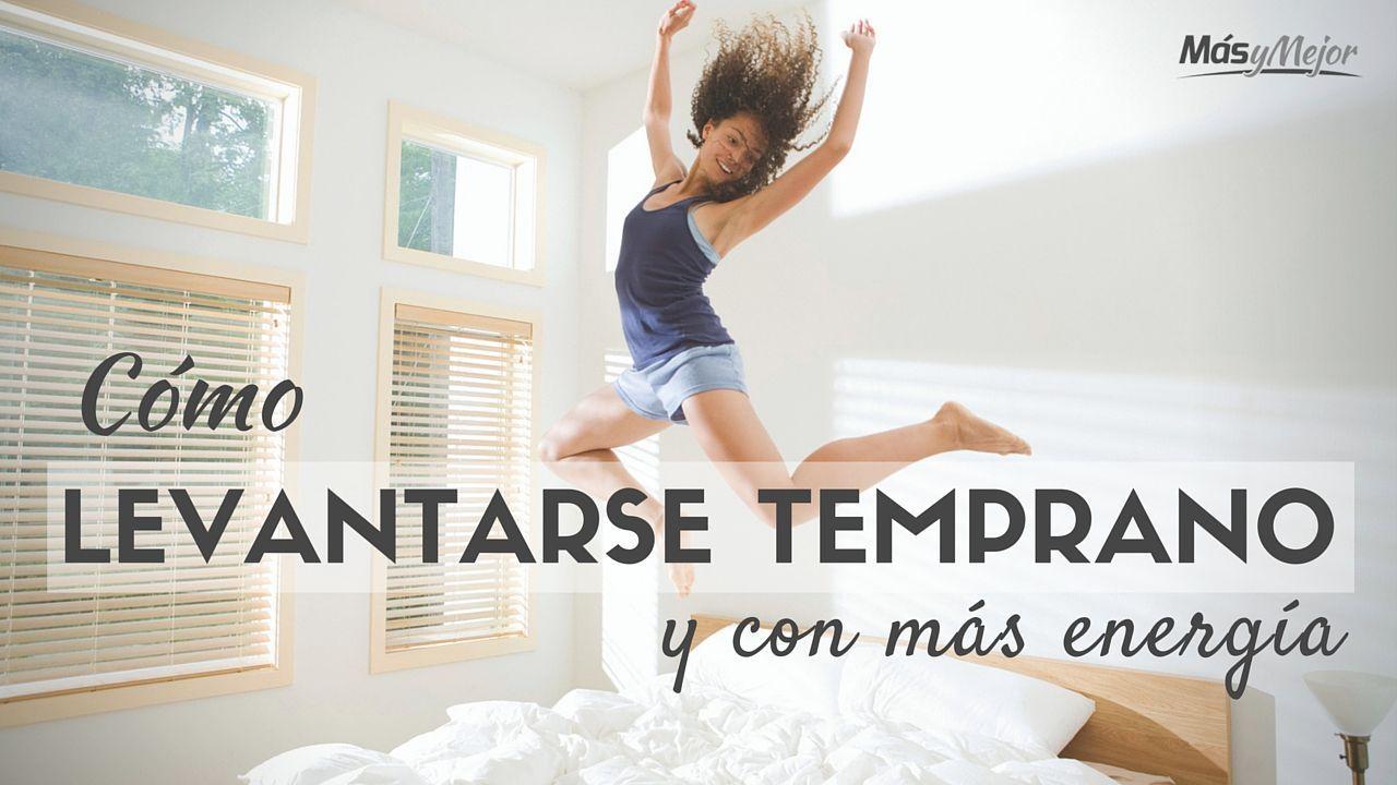 COMO-LEVANTARSE-TEMPRANO-Y-CON-MAS-ENERGIA-MADRUGAR