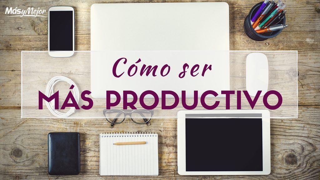 COMO-SER-MAS-PRODUCTIVO-CLAVES-CONSEJOS-PRODUCTIVIDAD