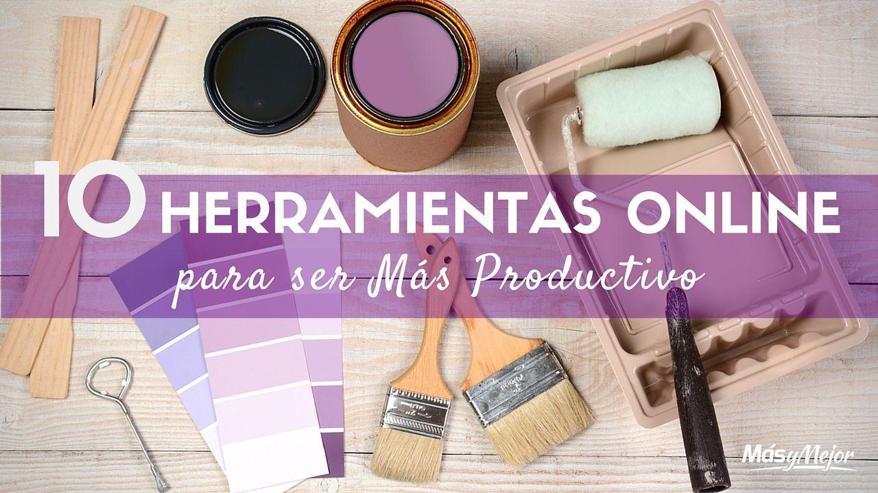 HERRAMIENTAS-ONLINE-PRODUCTIVIDAD-PARA-SER-MAS-PRODUCTIVO-Y-MAS-FELIZ-MAS-Y-MEJOR
