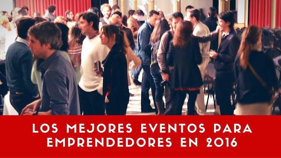MEJORES-EVENTOS-PARA-EMPRENDEDORES-EN-2016