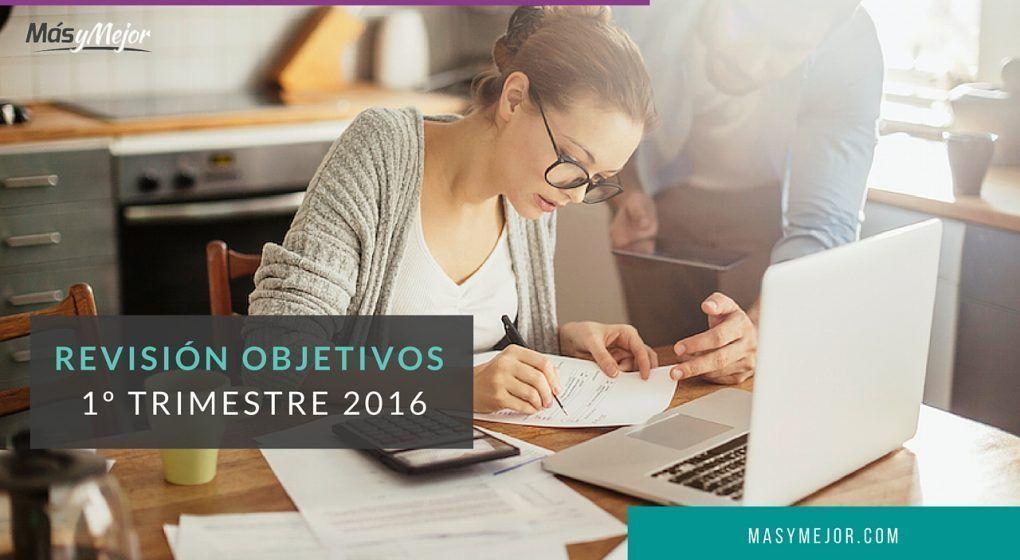 REVISIÓN-OBJETIVOS-PRIMER-TRIMESTRE-2016