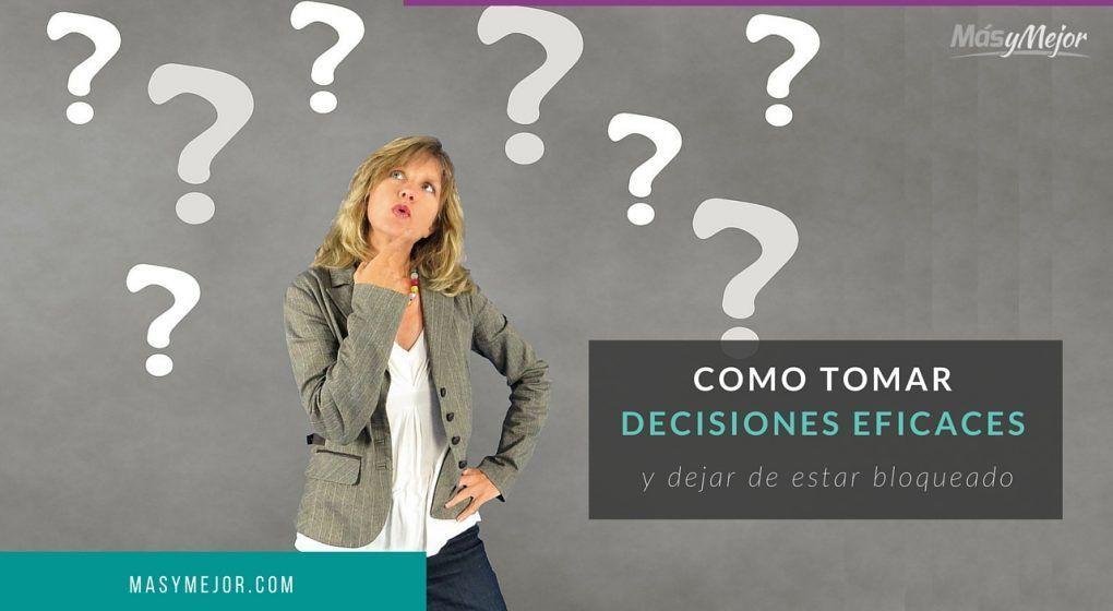 COMO-TOMAR-DECISIONES-EFICACES-DEJAR-ESTAR-BLOQUEADO