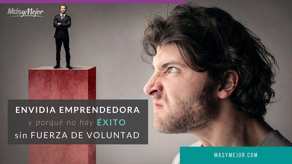 ENVIDIA-EMPRENDEDORA-NO-EXITO-FUERZA-DE-VOLUNTAD