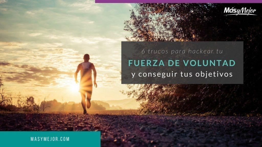 HACKEAR-FUERZA-DE-VOLUNTAD,CONSEGUIR-OBJETIVOS
