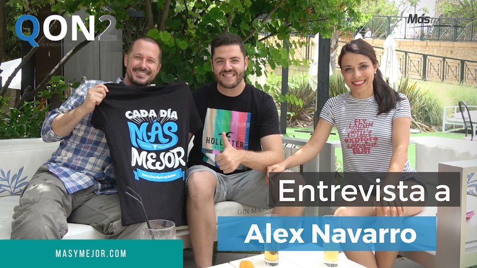 Entrevista Alex Navarro: Visualiza un Objetivo y No Pares hasta Conseguirlo