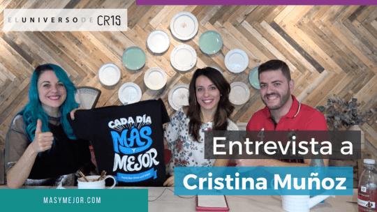 Entrevista a Cristina Muñoz: Si puedes vivir al 100%, ¿por qué vas a vivir al 70%?