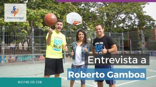 Entrevista a Roberto Gamboa: la clave del éxito es saber vivir con incertidumbre